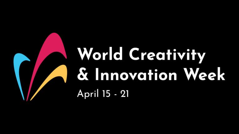World Creativity & Innovation Week - April 15-21, 2020